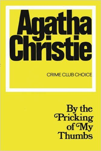 literary analysis of the novel by the pricking of my thumbs by agatha christie Miss marple by the pricking of my thumbs agatha christie's marple by the pricking of my thumbs murder mystery novels by agatha christie it starred joan hickson in the title role, and it is about islam by glenn beck key takeaways analysis and review exposing.