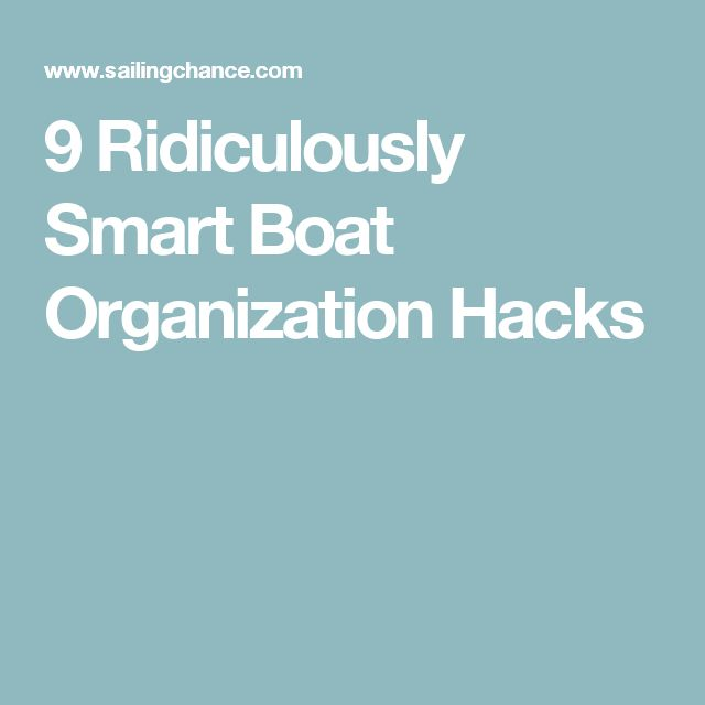 9 Ridiculously Smart Boat Organization Hacks                                                                                                                                                     More