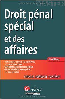 """DROIT PÉNAL SPÉCIAL ET DES AFFAIRES de Coralie Ambroise-Castelot. Ce livre est un cours concentré et enrichi sur les infractions traditionnellement classées sous le vocable """" Droit pénal spécial """" mais aussi les infractions classées comme relevant du """" Droit pénal des affaires """". En effet, la plupart des infractions contre les biens et de nombreuses atteintes à l'autorité de l'État chevauchent les deux camps. Cote : 3-531 AMB"""
