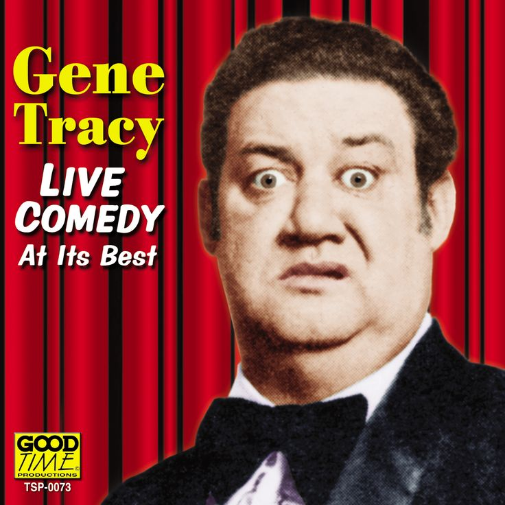 Gene Tracy - Live Comedy at Its Best: Gene Tracy