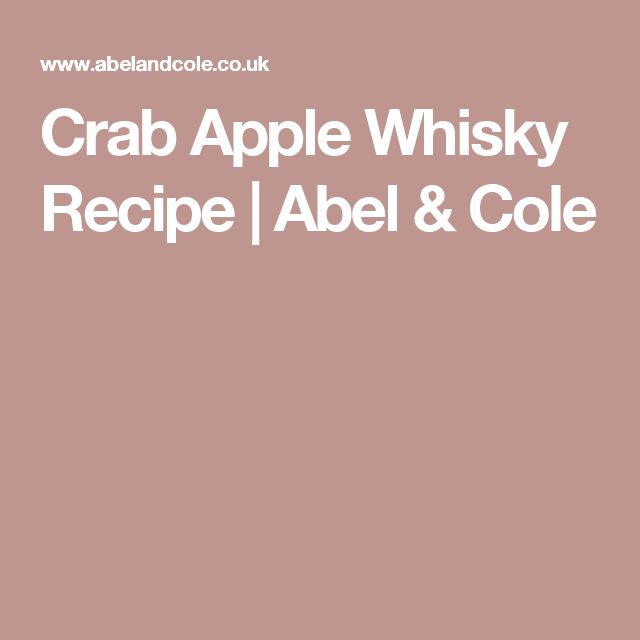 Crab Apple Whisky Recipe | Abel & Cole