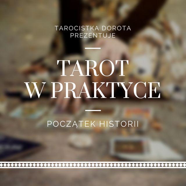 Tarot w praktyce: Tarot w praktyce - początek historii