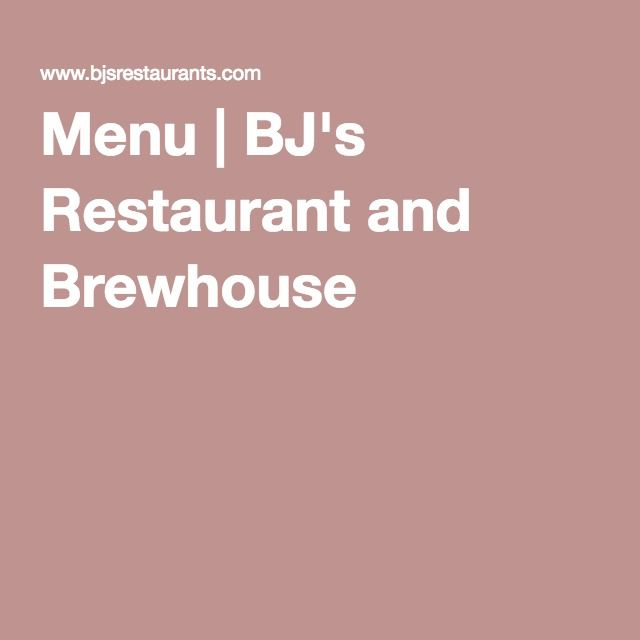 Menu   BJ's Restaurant and Brewhouse