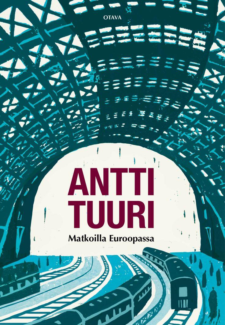 Title: Matkoilla Euroopassa | Author: Antti Tuuri | Designer: Kirsti Maula