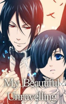 Read Chapter 4 from the story My Beautiful Unwraviling (SebaCiel) by Itachi_S_Lucius (Itachi) with 5,411 reads. canondi...