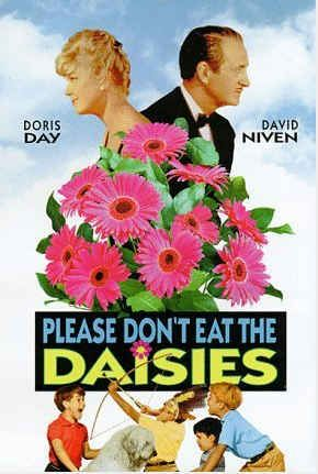 Please Don't Eat the Daisies - one of my all time favorite movies. Love Doris Day and David Niven.