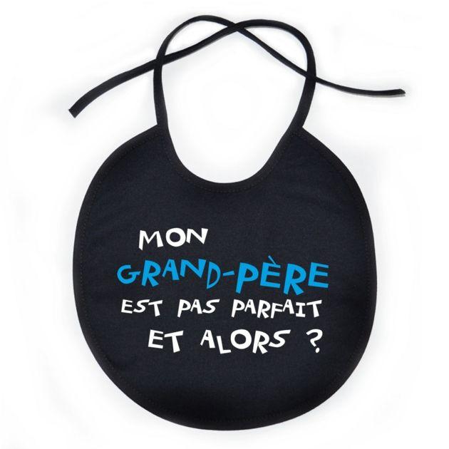 Bavoir bébé : Mon GRAND-PÈRE est pas parfait et alors ? - SiMedio