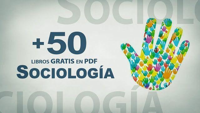+50 libros digitales para estudiantes de Sociología | Oye Juanjo!