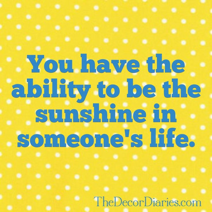 You have the ability to be the sunshine in someone's life. #shine #sisters