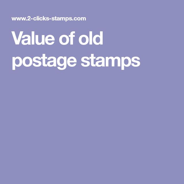 Value of old postage stamps