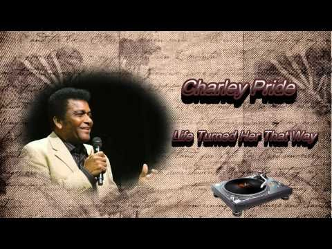 """Charley Pride -  """"Life Turned Her That Way"""" - YouTube"""