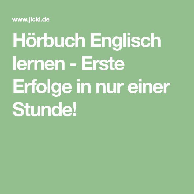 Hörbuch Englisch lernen - Erste Erfolge in nur einer Stunde!