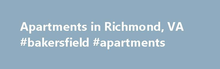 Apartments in Richmond, VA #bakersfield #apartments http://apartments.remmont.com/apartments-in-richmond-va-bakersfield-apartments/  #apartments for rent in richmond va # Foxchase Community Features Convenient West End neighborhood Between Short Pump and West Creek without the traffic Easy access to I-64, I-295 and I-288 2.5 miles from Short Pump Town Center Instant access to Gayton Road and Lauderdale Drive Excellent Henrico County schools, including Mills Godwin High School Designer…