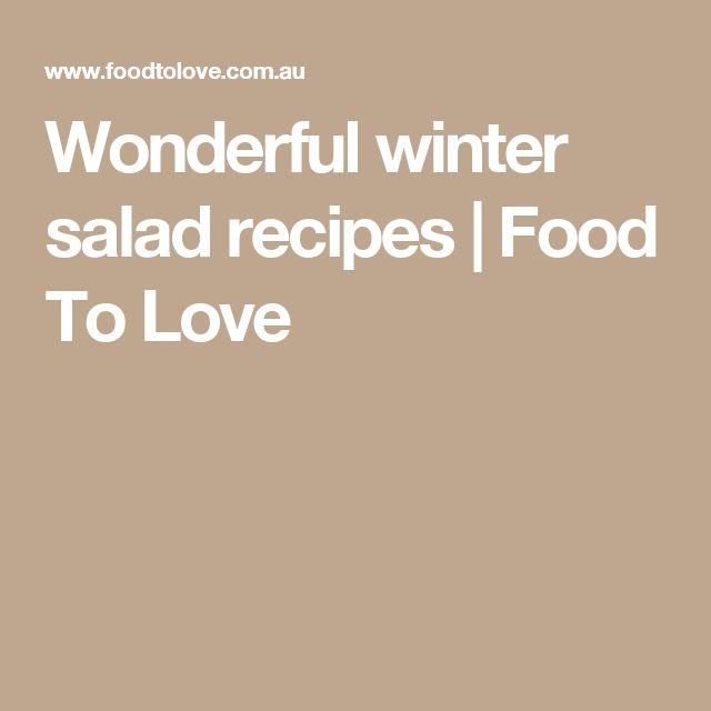 Wonderful winter salad recipes | Food To Love