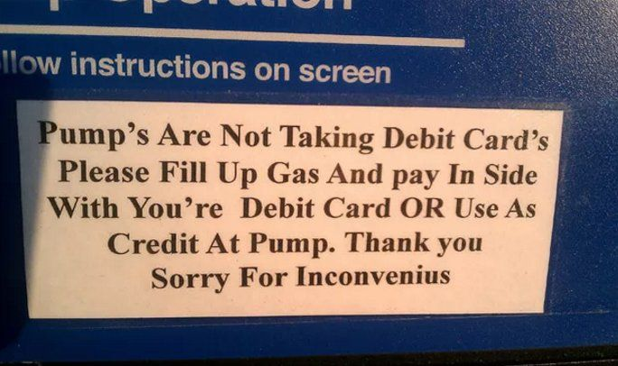 This gas station needs to pump up its grammar, spelling and punctuation!