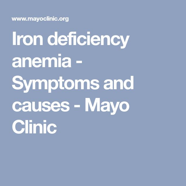 Iron deficiency anemia - Symptoms and causes - Mayo Clinic