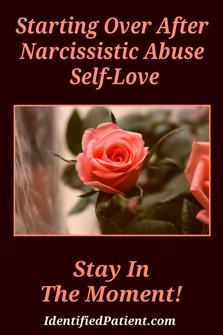 Starting Over After Narcissistic Abuse: Self-Love