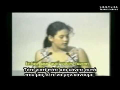 Η νεαρή Σεβρν- Κούλις  Σουζούκι, στα  9 της δημιούργησε τον Οργανισμό των Παιδιών για το Περιβάλλον, αφιερωμένο στο να ενημερώσει τα παιδιά για τα περιβαλλοντικά προβλήματα και τα δικαιώματά τους.  Το 1992, στα 12,  συμμετέχει στην Παγκόσμια Συνδιάσκεψη για το Περιβάλλον στο Ρίο. Εκεί μιλά για τα περιβαλλοντικά προβλήματα και το μέλλον του πλανήτη. Δε σταμάτησε να μάχεται για τα δικαιώματα  των παιδιών. http://en.wikipedia.org/wiki/Severn_Cullis-Suzuki