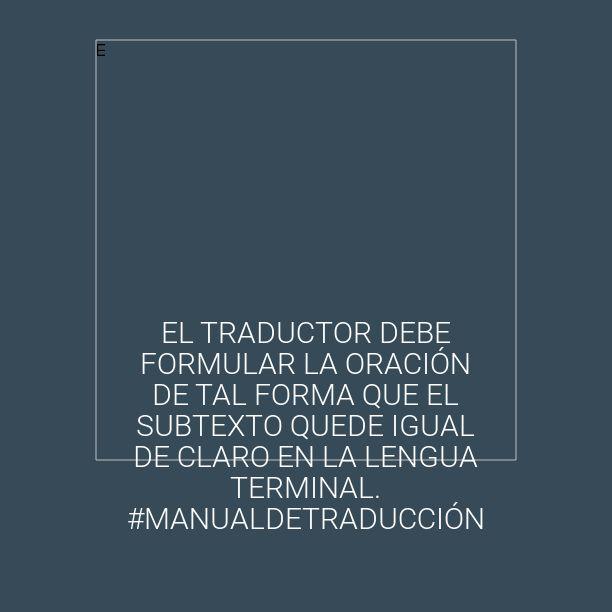 El traductor debe formular la oración de tal forma que el subtexto quede igual de claro en la lengua terminal. #ManualDeTraducción