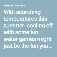 """With scorching temperatures this summer, cooling off with some fun water games might just be the fun you need at your next children's event. Here is an arsenal of popular water activities for kids to use at your next Vacation Bible School, Day Camp, church picnic, family day, or in your own backyard. All that is requiredfor most ofthese are water balloon games, giant sponges, containers, and access to a LOT of water. And of course a heads up for parents that it will be a """"Water Day!""""…"""