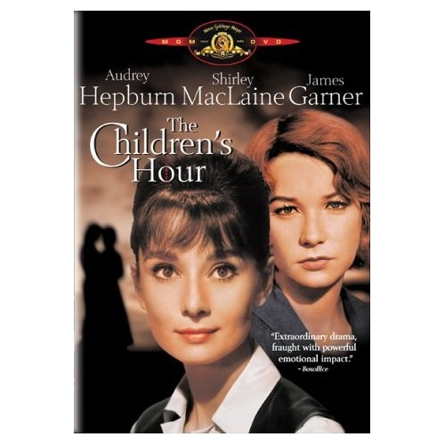 The Children's Hour - Audrey Hepburn, Shirley MacLaine, James Garner, Miriam Hopkins, Fay Bainter, Karen Balkin, Veronica Cartwright, Mimi Gibson, Lillian Hellman
