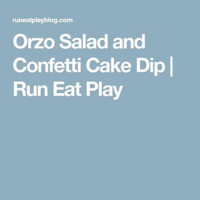 Orzo Salad and Confetti Cake Dip | Run Eat Play
