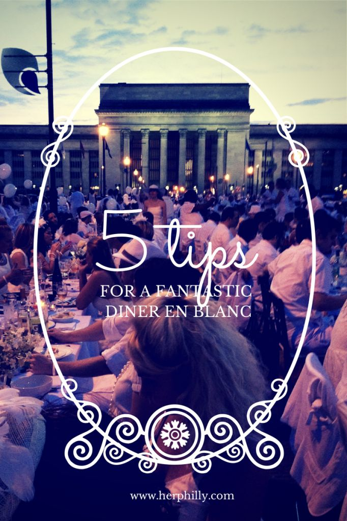5 Tips for a Fantastic Diner en Blanc! via @herphilly