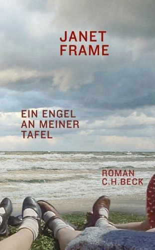 Janet Frame: Ein Engel an meiner Tafel (An Angel at my Table), published by C. H. Beck, Munich.