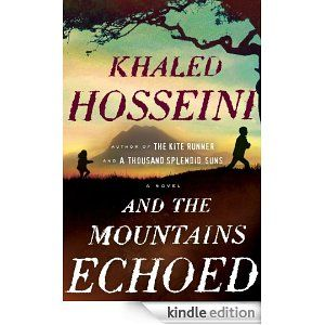 And the Mountains Echoed by Khaled Hosseini. Our book club selection for April 2014