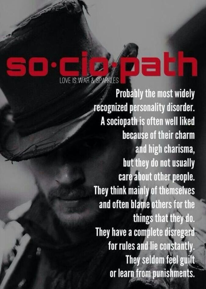Sociopath -I know one of these! You know who you are!