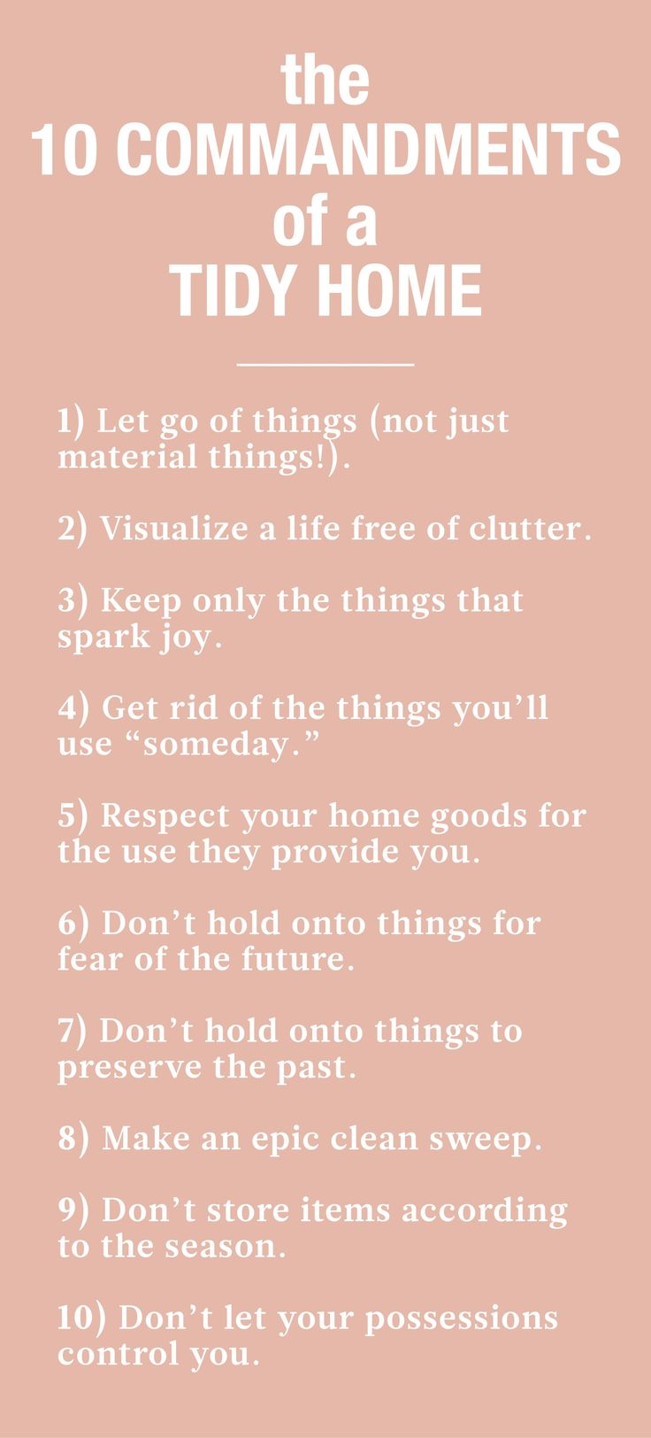 "The 10 Commandments of a Tidy Home | Martha Stewart Living - Spring cleaning on the mind? What if you could clean your home once and never need to do it again? Really -- never! That's the bold claim organizing consultant Marie Kondo makes in her new book, ""The Life-Changing Magic of Tidying Up."" With that kind of promise, it's no wonder the book has already sold 2 million copies worldwide."