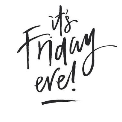 Friday eve! More