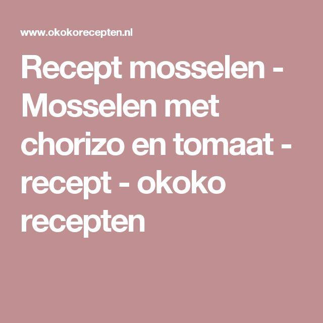 Recept mosselen - Mosselen met chorizo en tomaat - recept - okoko recepten