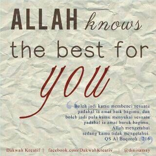 Allah knows the best for you