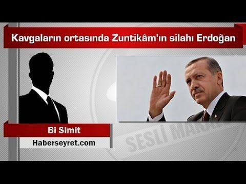 BiSimit  Kavgaların ortasında Zuntikâm'ın silahı Erdoğan