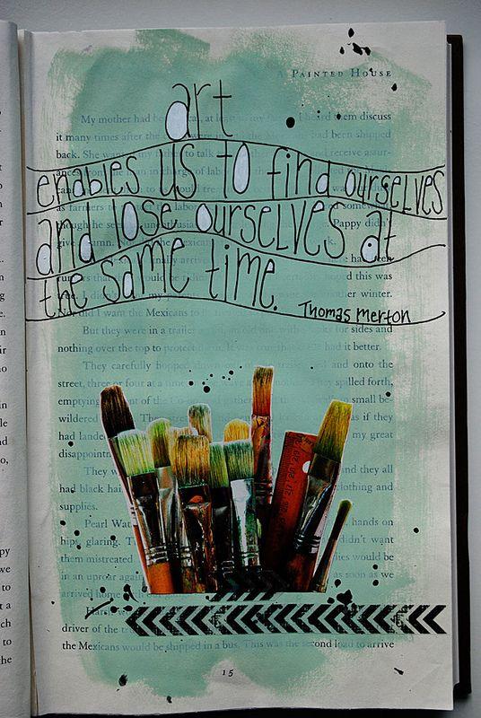 Art-enables by marynbtol, via Flickr: Art Quotes, Art Enabling, Thomas Merton, Art Journals, Journals Quotes, Book Pages, Quotes Art, Journals Art, Altered Book