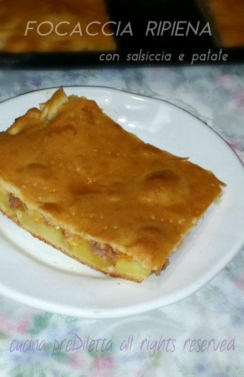 Focaccia ripiena con salsiccia e patate, ricetta, cucina preDiletta