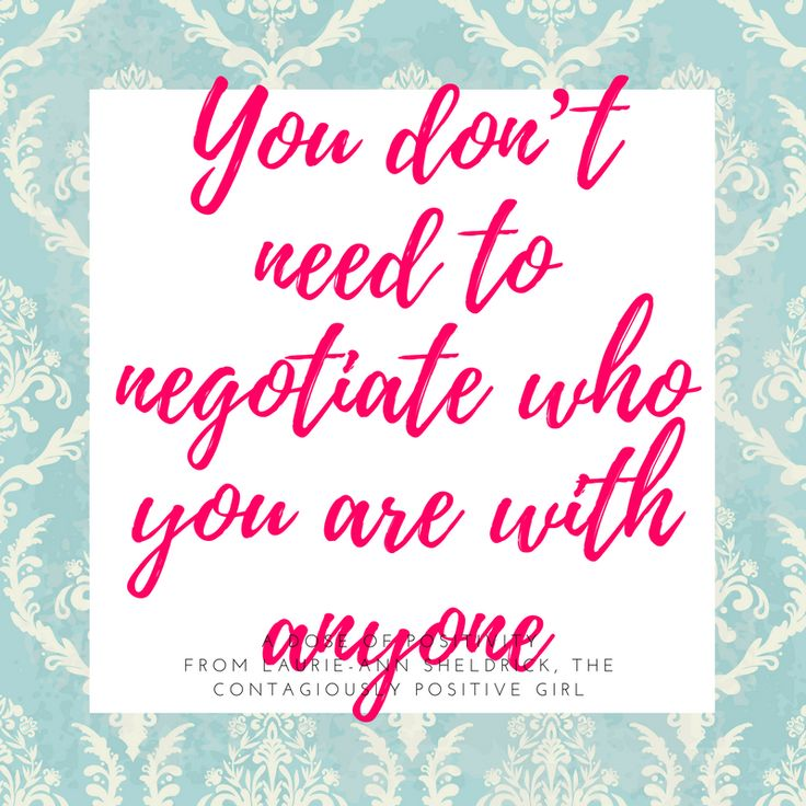 Do you ever find yourself trying to justice why you believe in something, or negotiate with someone on why you think your way is better? Who you are, your authentic fabulous self needs no explanation, or negotiation. You be you. Let them be them.