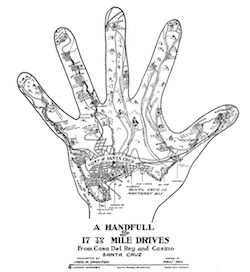 "Maps on a glove. The Google Maps of the early 20th century. This one is California's ""Handfull of 17 to 25 Mile Drives From Casa Del Rey and Casino Santa Cruz."""