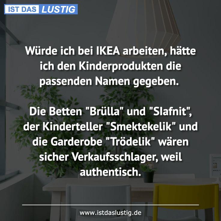 """Würde ich bei IKEA arbeiten, hätte ich den Kinderprodukten die passenden Namen gegeben.  Die Betten """"Brülla"""" und """"SIafnit"""", der Kinderteller """"Smekt…"""