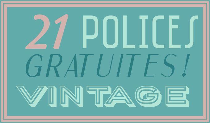 Jeudi Vintage : 21 polices rétro gratuites   10 palettes assorties !