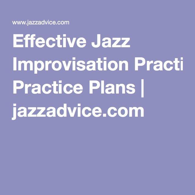 Effective Jazz Improvisation Practice Plans | jazzadvice.com