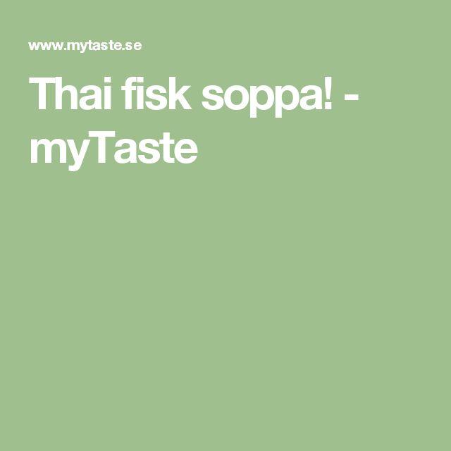 Thai fisk soppa! - myTaste