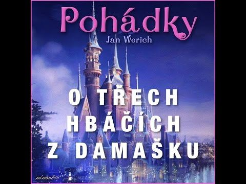O třech hrbačích z Damašku (audiopohádka) - YouTube