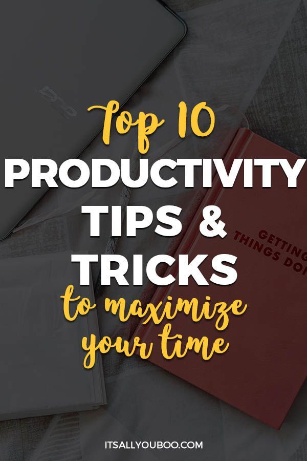 Top Ten Productivity Tips and Tricks to Maximize Your Time