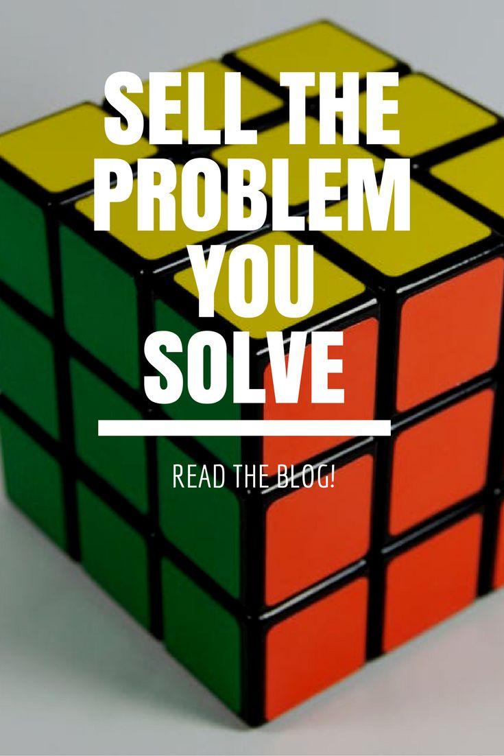 Verkoop het probleem dat je oplost, niet het product. #sales #marketing #tips #blog #quote #problems #geluk