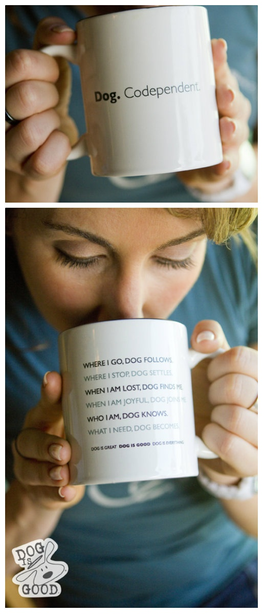 Good Gifts For Dog Lovers Part - 26: For The Dog And Coffee Lover: Dog Is Good, Dog. Codependent Mug,