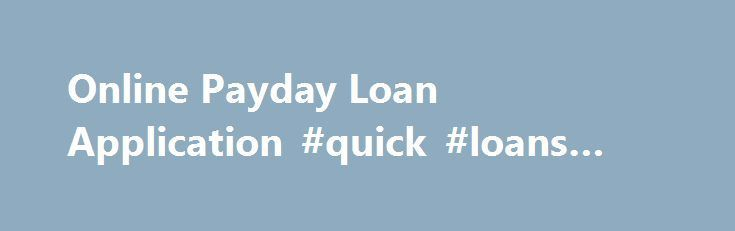 Awesome Business Loans: Online Payday Loan Application #quick #loans #online loan-credit.nef2.... #onlin...  LOAN Check more at http://creditcardprocessing.top/blog/review/business-loans-online-payday-loan-application-quick-loans-online-loan-credit-nef2-onlin-loan/