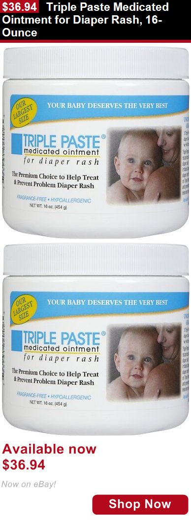 Baby Skin Care: Triple Paste Medicated Ointment For Diaper Rash, 16-Ounce BUY IT NOW ONLY: $36.94
