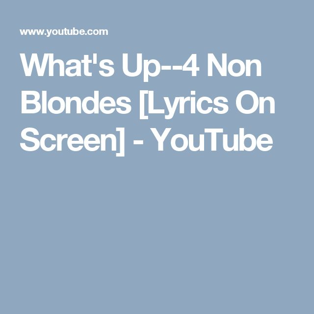 What's Up--4 Non Blondes [Lyrics On Screen] - YouTube